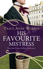 His Favourite Mistress: A Rouge Regency Romance ebook by Tracy Anne Warren