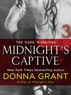 Midnight's Captive: Part 3 - The Dark Warriors ebook by Donna Grant