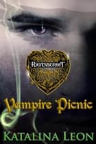 Vampire Picnic - Ravenscroft, #1 ebook by