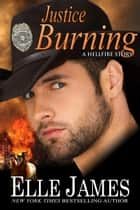 Justice Burning ebook by Elle James