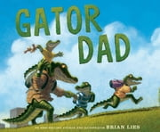Gator Dad ebook by Brian Lies