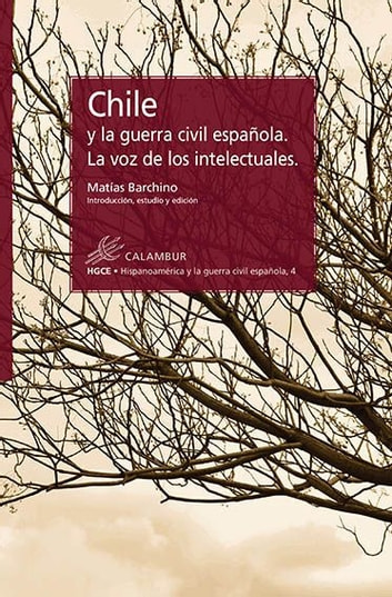Chile y la guerra civil española. La voz de los intelectuales ebook by Matías Barchino