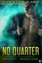 No Quarter ebook by Christine d'Abo