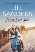Secret Seduction ebook by Jill Sanders