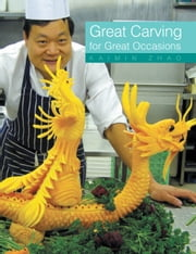 Great Carving for Great Occasions ebook by KaiMin Zhao