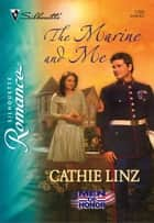 The Marine and Me ebook by Cathie Linz