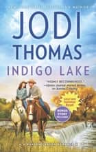 Indigo Lake ebook by Jodi Thomas