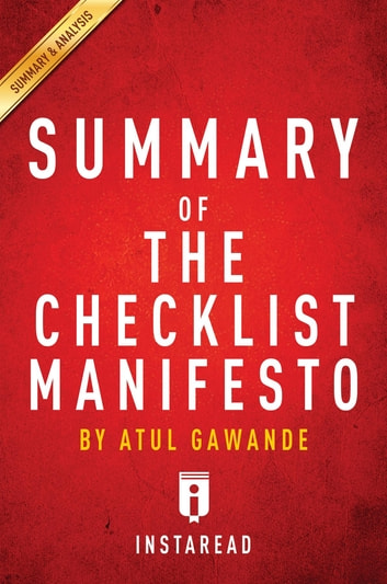 Summary of The Checklist Manifesto - by Atul Gawande | Includes Analysis ebook by Instaread Summaries