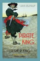 Pirate King ebook by Laurie R. King, Laurie R. King