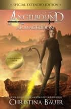 Armageddon Special Edition - Angelbound Origins Series Book 7 電子書 by Christina Bauer
