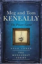 The Power Game - Book Three, The Monsarrat Series ebook by