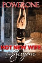 HOT NEW WIFE FOR EVERYONE ebook by