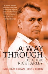 A Way Through - The Life of Rick Farley ebook by Susan Boden,Nicholas Brown