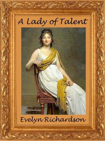 A Lady of Talent ebook by Evelyn Richardson