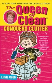 The Queen of Clean Conquers Clutter ebook by Linda Cobb