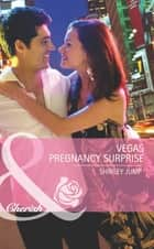Vegas Pregnancy Surprise (Mills & Boon Romance) (Girls' Weekend in Vegas, Book 2) ebook by Shirley Jump