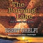 The Burning Lake - A Volk Thriller audiobook by Brent Ghelfi, Poisoned Pen Press