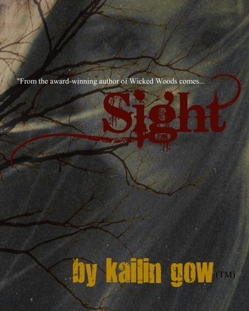 SIGHT (Wicked Woods #5) ebook by Kailin Gow