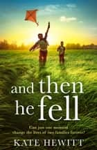 When He Fell ebook by Kate Hewitt