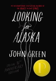 Looking For Alaska Special 10th Anniversary Edition ebook by John Green