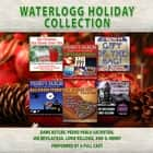 Waterlogg Holiday Collection audiobook by Charles Dawson Butler, Joe Bevilacqua, Lorie Kellogg,...