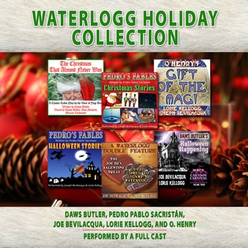 Waterlogg Holiday Collection audiobook by Charles Dawson Butler,Pedro Pablo Sacristan,Joe Bevilacqua,Lorie Kellogg,O. Henry,various authors