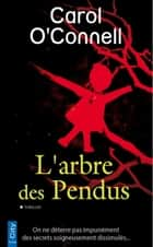 L'arbre des pendus ebook by Carol O'Connell