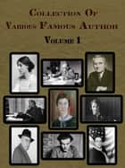Collection Of Various Famous Authors Volume 1 ebook by Various Author