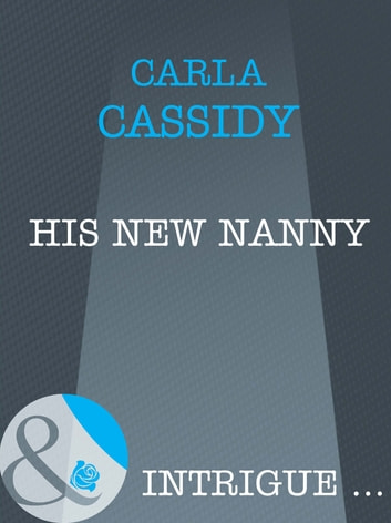 His New Nanny (Mills & Boon Intrigue) 電子書 by Carla Cassidy