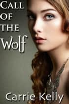 Call Of The Wolf ebook by