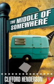 The Middle of Somewhere ebook by Clifford Henderson