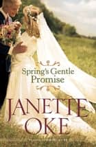 Spring's Gentle Promise (Seasons of the Heart Book #4) ebook by Janette Oke