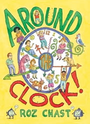 Around the Clock - With Audio Recording ebook by Roz Chast, Roz Chast