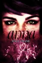 Anna - Spin off Keegan's Chronicles ebook by Julia Crane