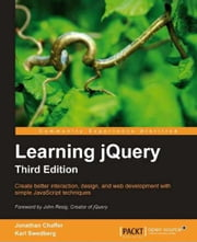 Learning jQuery, Third Edition ebook by Jonathan Chaffer, Karl Swedberg