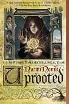 Uprooted eBook par Naomi Novik