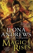 Magic Rises ebook by Ilona Andrews