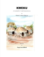 KWEKU - It's not about Me. It's about Family ebook by Charles Codman Blankson