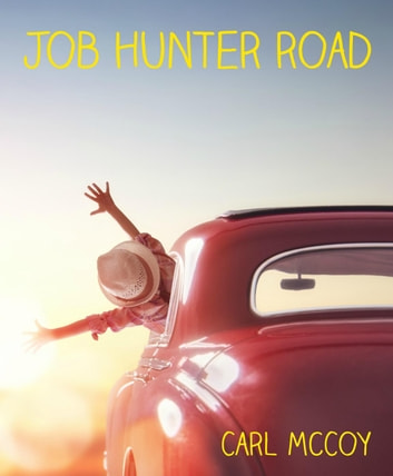 Job Hunter Road - 2 Free Sample Chapters ebook by Carl V. McCoy