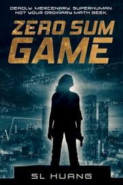 Zero Sum Game ebook by SL Huang