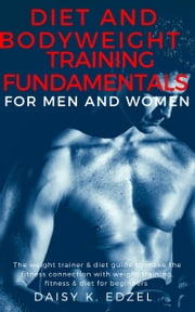 Diet and Bodyweight Training Fundamentals for Men and Women