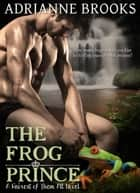 THE FROG PRINCE - Fairest of Them All, #2 ebook by Adrianne Brooks