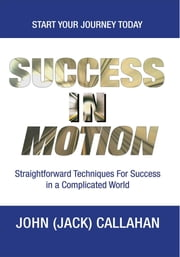 Success in Motion ebook by John (Jack) Callahan