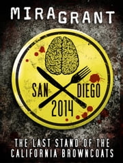 San Diego 2014: The Last Stand of the California Browncoats ebook by Mira Grant