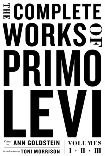 The Complete Works of Primo Levi ebook by Primo Levi
