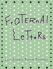 Fraternal Letters ebook by Lucy Johnson Thomas Thompson