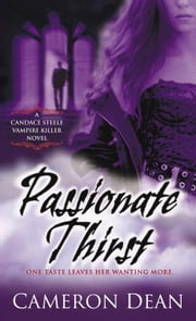 Passionate Thirst - A Novel ebook by Cameron Dean