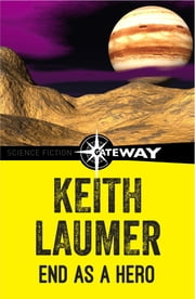 End as a Hero ebook by Keith Laumer