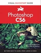 Photoshop CS6 ebook by Elaine Weinmann,Peter Lourekas