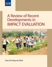 A Review of Recent Developments in Impact Evaluation ebook by Asian Development Bank